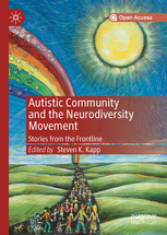 Autistic Community and the Neurodiversity Movement. Stories from the Frontline